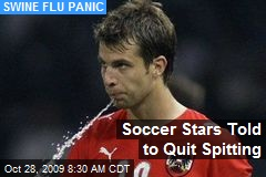 Soccer Stars Told to Quit Spitting