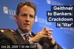 Geithner to Bankers: Crackdown Is 'War'