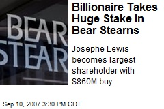 Billionaire Takes Huge Stake in Bear Stearns