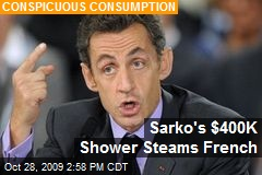 Sarko's $400K Shower Steams French