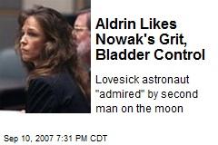 Aldrin Likes Nowak's Grit, Bladder Control