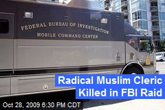 Radical Muslim Cleric Killed in FBI Raid