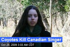 Coyotes Kill Canadian Singer