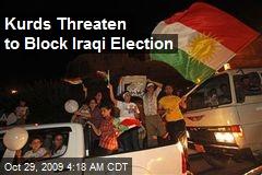 Kurds Threaten to Block Iraqi Election