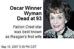 Oscar Winner Wyman Dead at 93
