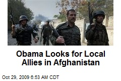 Obama Looks for Local Allies in Afghanistan