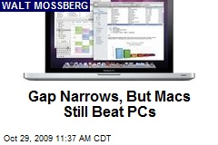 Gap Narrows, But Macs Still Beat PCs