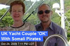 UK Yacht Couple 'OK' With Somali Pirates