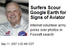 Surfers Scour Google Earth for Signs of Aviator