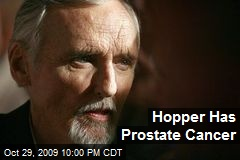 Hopper Has Prostate Cancer