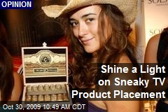 Shine a Light on Sneaky TV Product Placement