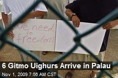 6 Gitmo Uighurs Arrive in Palau