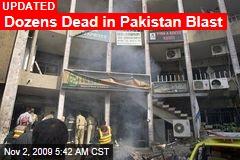 Dozens Dead in Pakistan Blast