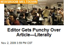 Editor Gets Punchy Over Article—Literally