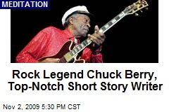 Rock Legend Chuck Berry, Top-Notch Short Story Writer