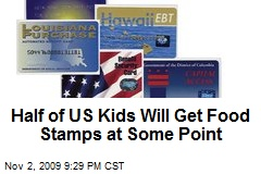 Half of US Kids Will Get Food Stamps at Some Point