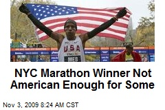 NYC Marathon Winner Not American Enough for Some