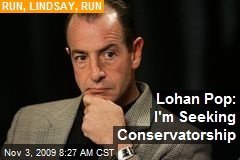 Lohan Pop: I'm Seeking Conservatorship