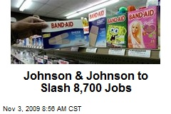 Johnson & Johnson to Slash 8,700 Jobs