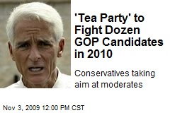 'Tea Party' to Fight Dozen GOP Candidates in 2010