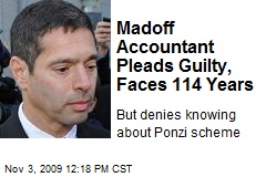Madoff Accountant Pleads Guilty, Faces 114 Years