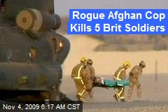 Rogue Afghan Cop Kills 5 Brit Soldiers