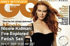 Nicole Kidman: I've Explored Fetish Sex