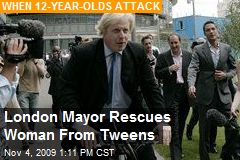 London Mayor Rescues Woman From Tweens