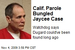 Calif. Parole Bungled Jaycee Case