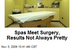 Spas Meet Surgery, Results Not Always Pretty