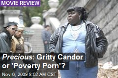 Precious : Gritty Candor or 'Poverty Porn'?