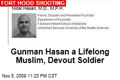 Gunman Hasan a Lifelong Muslim, Devout Soldier