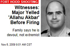 Witnesses: Major Yelled 'Allahu Akbar' Before Firing