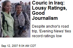 Couric in Iraq: Lousy Ratings, Good Journalism