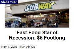 Fast-Food Star of Recession: $5 Footlong