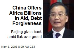 China Offers Africa Billions in Aid, Debt Forgiveness