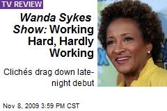 Wanda Sykes Show: Working Hard, Hardly Working