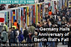 Germany Hails Anniversary of Berlin Wall's Fall