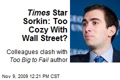 Times Star Sorkin: Too Cozy With Wall Street?