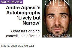 Andre Agassi's Autobiography 'Lively but Narrow'