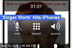 'Singer Worm' Hits iPhones
