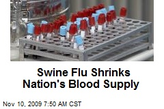 Swine Flu Shrinks Nation's Blood Supply
