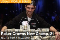 Poker Crowns New Champ, 21