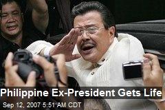 Philippine Ex-President Gets Life