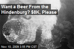 Want a Beer From the Hindenburg? $8K, Please