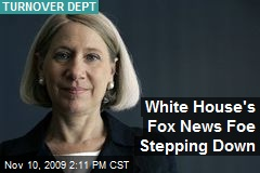 White House's Fox News Foe Stepping Down