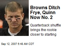 Browns Ditch Frye, Quinn Now No. 2