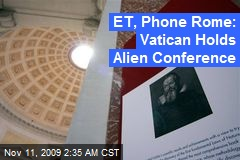 ET, Phone Rome: Vatican Holds Alien Conference