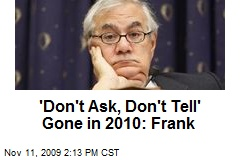 'Don't Ask, Don't Tell' Gone in 2010: Frank