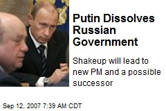 Putin Dissolves Russian Government